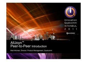 AllJoyn™ Peer-to-Peer Introduction - Qualcomm Developer Network