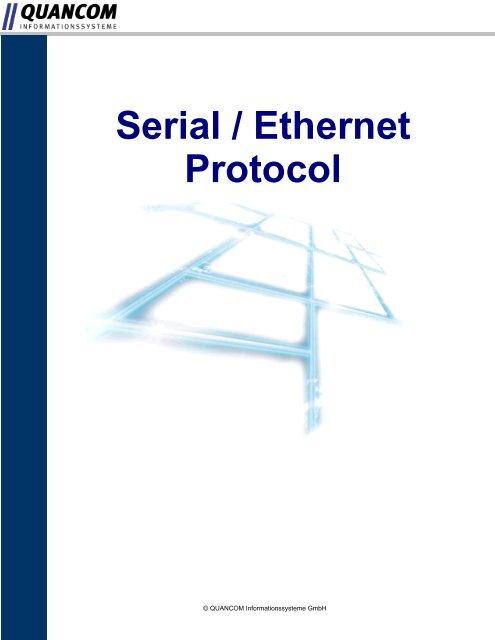 Serial / Ethernet Protocol - QUANCOM Informationssysteme GmbH