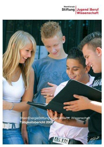 Tätigkeitsbericht 2008 - RheinEnergie Stiftung