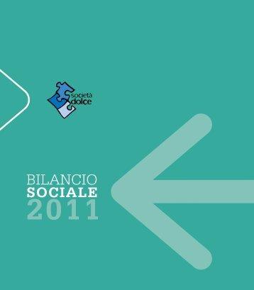 Bilancio sociale 2011 - Cooperativa Sociale Società Dolce