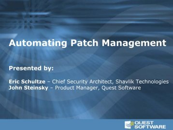 Automating Patch Management Presented by - Quest Software