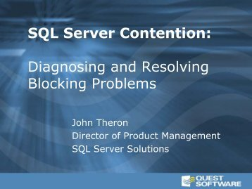 SQL Server Contention: Diagnosing and Resolving ... - Quest Software