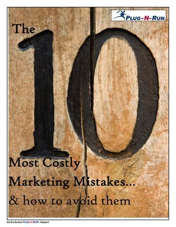 The Most Costly Marketing Mistakes… & how to avoid them