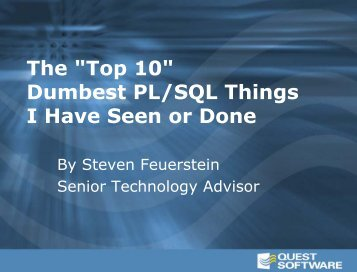 "The ""Top 10"" Dumbest PL/SQL Things I Have Seen ... - Quest Software"