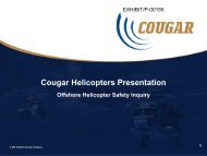 Cougar Helicopters Presentation - Offshore Helicopter Safety Inquiry