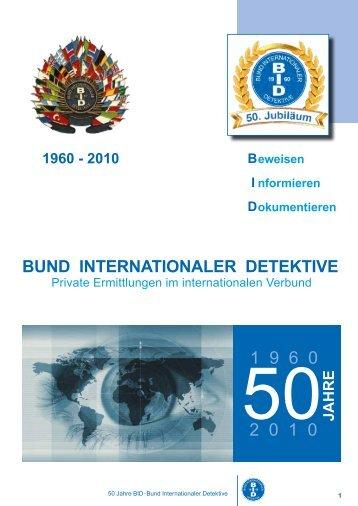 Festschrift 50 Jahre BID - BID - Bund Internationaler Detektive eV
