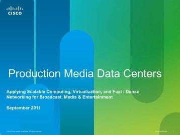 Production Media Data Centers - Cisco Knowledge Network