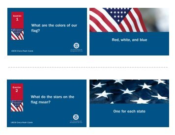 1 What are the colors of our flag? Red, white, and blue 2 What do ...