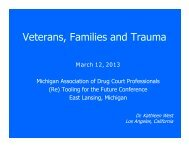 Veterans, Families and Trauma - Michigan Association of Drug ...