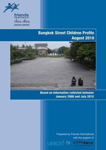 Bangkok Street Children Profile August 2010 - Friends International