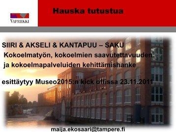 Siiri & Akseli & Kantapuu: Saku - Museovirasto