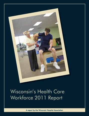 Wisconsin's Health Care Workforce 2011 Report - Wisconsin Area ...