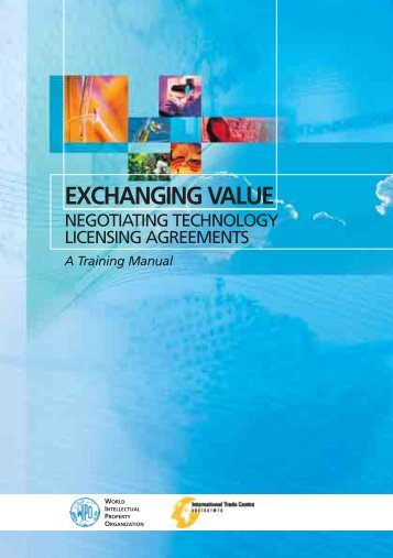Exchanging Value - Negotiating Technology Licensing - WIPO