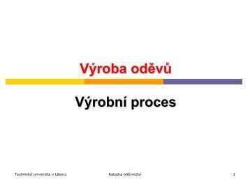 Výrobní proces - Katedra oděvnictví - Technická univerzita v Liberci
