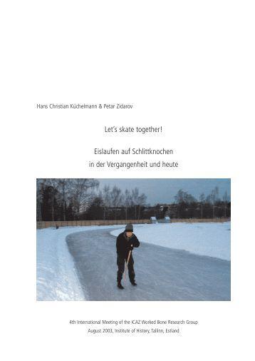 Let's skate together! Eislaufen auf Schlittknochen in ... - Knochenarbeit
