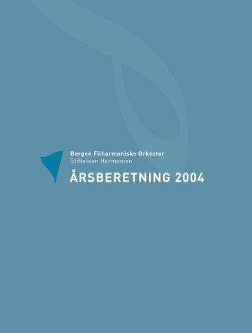 Årsberetning 2004 - Bergen Filharmoniske Orkester