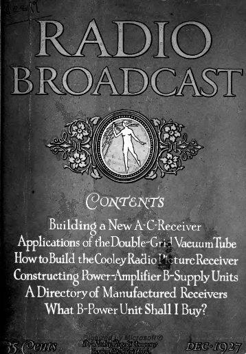 Radio Broadcast - 1927, December - 62 Pages ... - VacuumTubeEra