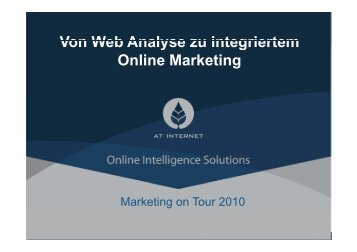 Von Web Analyse zu integriertem Von Web ... - Marketing on Tour