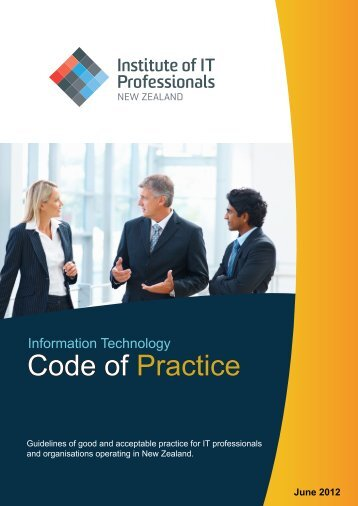 IITP Code of Practice (PDF) - Institute of IT Professionals New Zealand