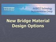 New Bridge Material Design Options - AASHTO - Subcommittee on ...