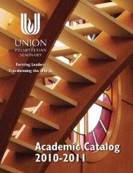 Academic Catalog 2010-2011 - Union Presbyterian Seminary