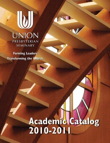 Academic Catalog 2010-2011 - Union Presbyterian Seminary