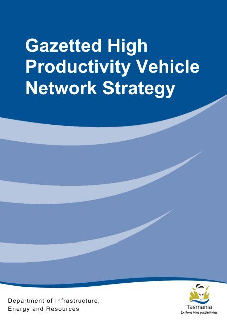 Gazetted High Productivity Vehicle Network Strategy - Transport