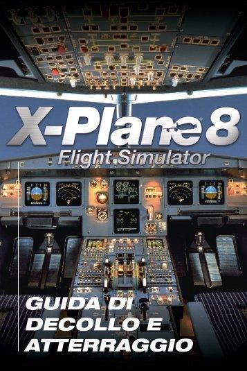 X-Plane 8 - Guida di decollo e atterraggio - FX Interactive