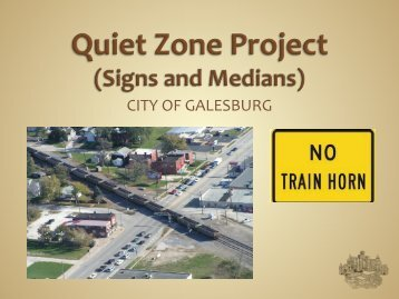 Quiet Zone Project - Signs and Medians ... - City of Galesburg