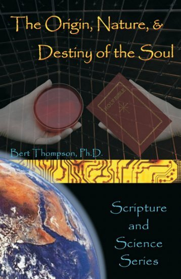 The Origin, Nature, and Destiny of the Soul - Apologetics Press
