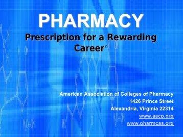 PHARMACY Prescription for a Rewarding Career - AACP