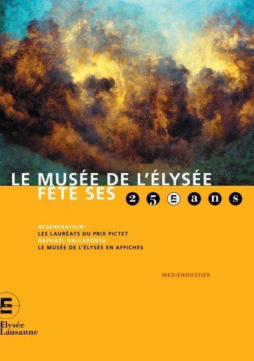LE MUSÉE DE L'ÉLYSÉE FÊTE SES - Musée de l'Elysée