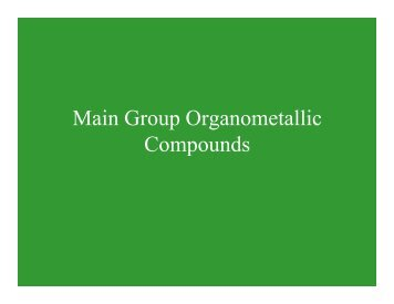 Main Group Organometallic Compounds - The Department of ...
