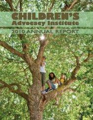 2010 Annual Report - Children's Advocacy Institute