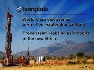 Ivanplats Presentation July 2013 - Ivanhoe Mines