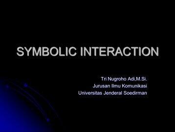 SYMBOLIC INTERACTION - S1 Ilmu Komunikasi UNSOED