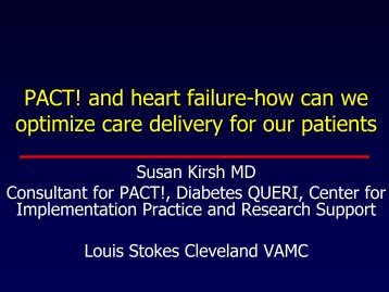 PACT! and heart failure-how we can optimize care delivery ... - QUERI