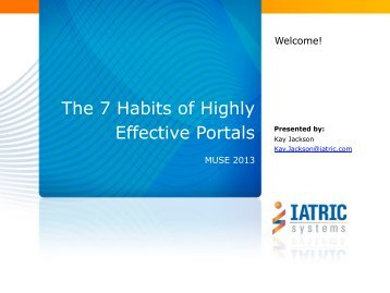 Demo - The 7 Habits of Highly Effective Portals - Iatric Systems, Inc.