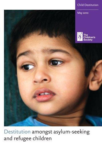 Destitution amongst asylum-seeking and refugee children