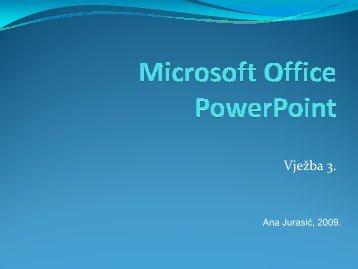 Microsoft Office PowerPoint 2007—Vježba 3