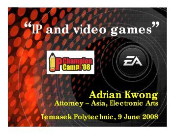 """""""IP and video games"""" - Intellectual Property Office of Singapore"""