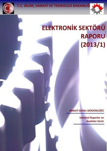 Elektronik Sektörü Raporu(2013/1) - Bilim, Sanayi ve Teknoloji ...