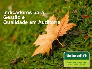 Indicadores para Gestão e Qualidade em Auditoria - Unimed do Brasil
