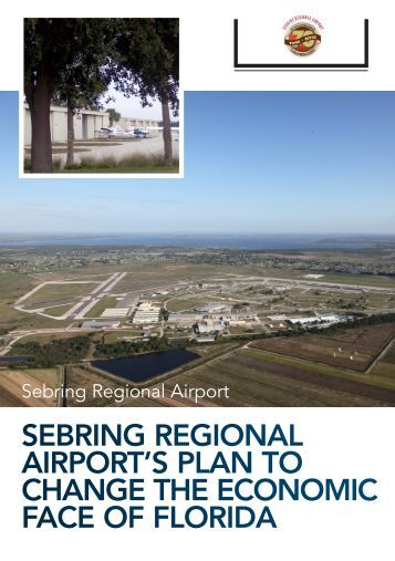 Sebring regional airport'S plan to Change the eConomiC FaCe oF ...