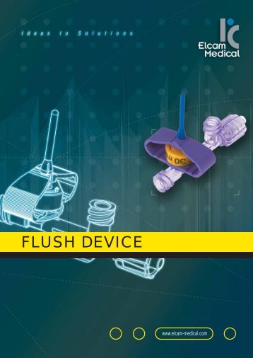FLUSH DEVICE - Elcam Medical