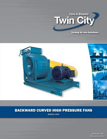 Backward Curved High Pressure Volume Fans - Twin City Fan ...