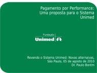 Pagamento por Performance: Uma proposta ... - Unimed do Brasil