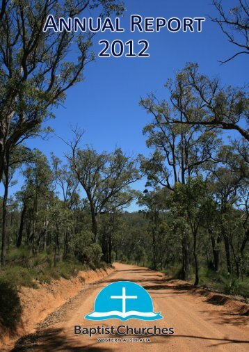 2012 BCWA Annual Report - Baptist Churches Western Australia