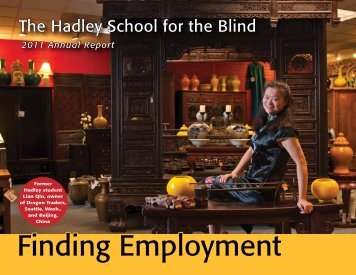 2011 Annual Report - The Hadley School for the Blind
