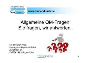 Allgemeine QM-Fragen Sie fragen, wir antworten.